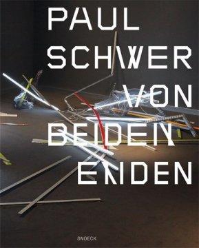 Paul Schwer: Von beiden Enden
