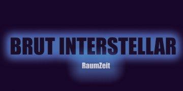 Peter Lindenberg: Ausstellung: BRUT INTERSTELLAR / RaumZeit